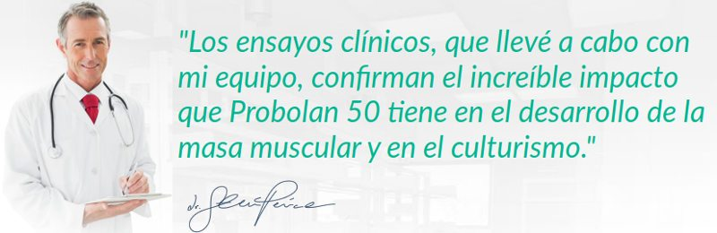 Estudios clinicos y opiniones de un médico sobre la eficacia de Probolan50